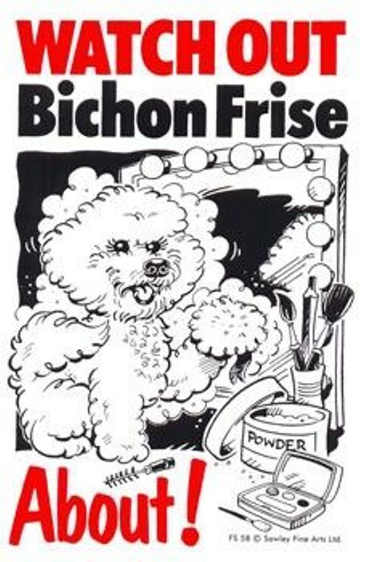 BICHON FRISE ABOUT - DOG SIGN